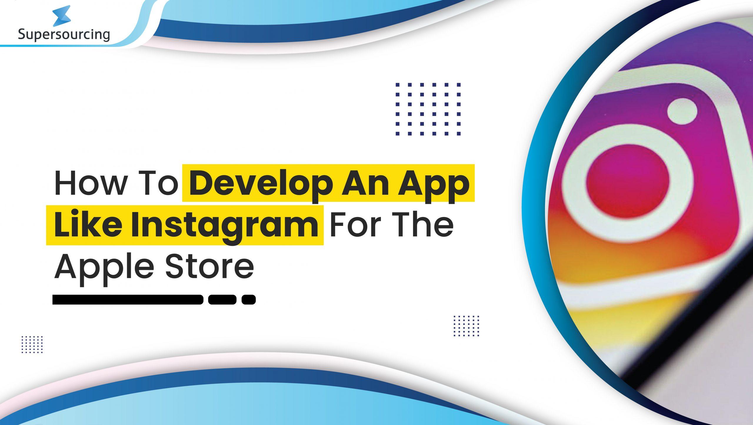develop an app like Instagram