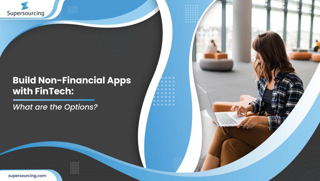 build non-financial app with FinTech