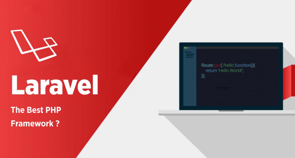 why Laravel is the best PHP framework